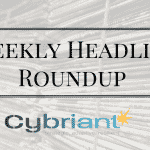 This Week's Top Cybersecurity Headlines
