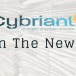 In The News: Cybriant's PREtect Combines People, Processes And Technologies To Deliver An Effective Cyber-Security Program