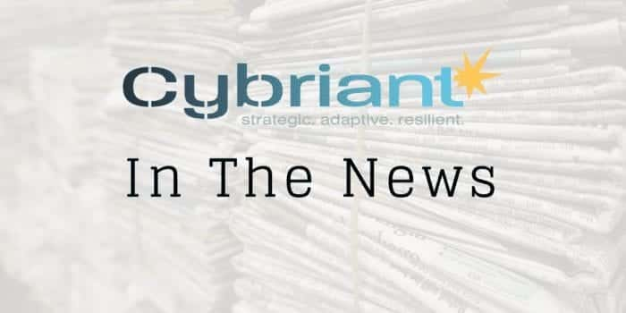 Cybriant in the News – Into the Breach: Meeting the Cybersecurity Challenge