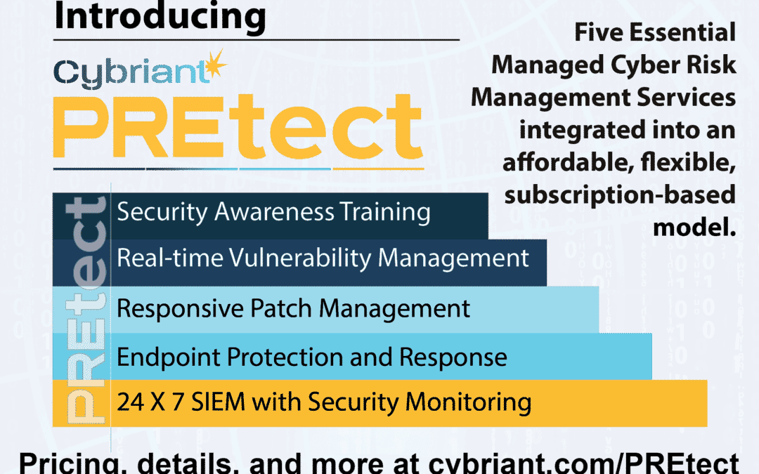 Cybriant announces PREtect®; New Integrated Cyber Risk Management Service