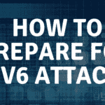 How to Prepare for IPv6 DDoS attack