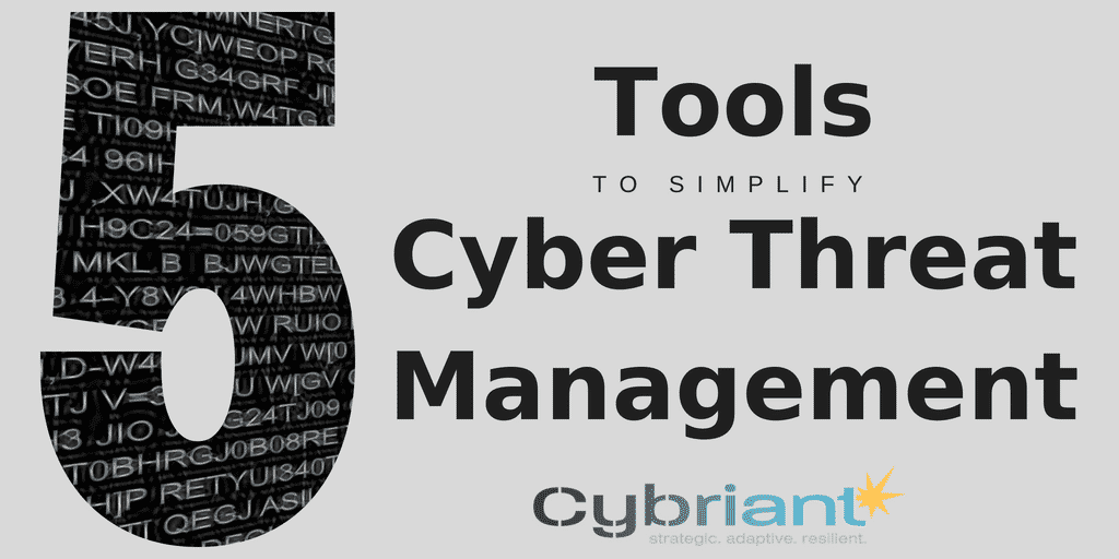 5 Tools to Simplify Cyber Threat Management