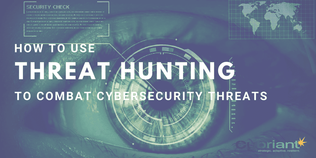 How to Use Threat Hunting to Combat Cybersecurity Threats