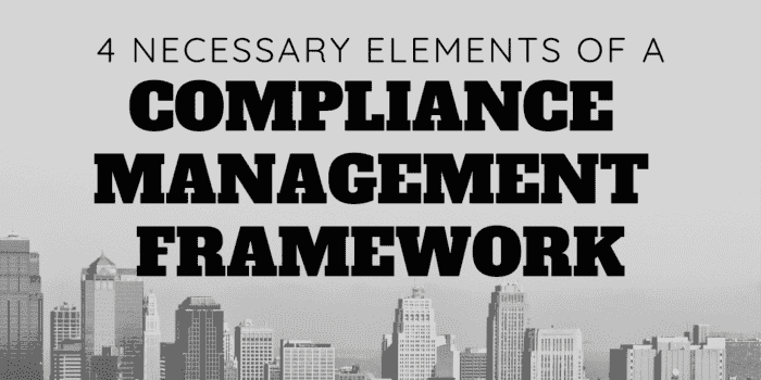 4 Necessary Elements of a Compliance Management Framework
