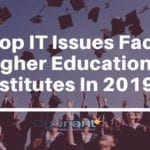 The Top IT Issues Facing Higher Education Institutes In 2019