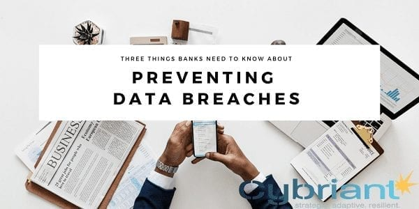 Three Things Banks Need to Know About Preventing Data Breaches