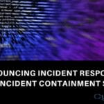 Cybriant Announces Incident Response and Incident Containment Services