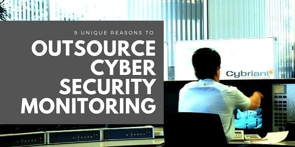 9 Unique Reasons to Outsource Cyber Security Monitoring