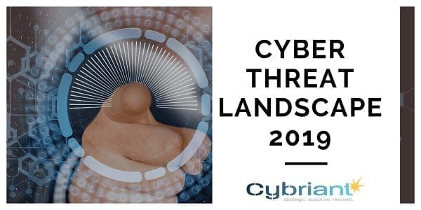 2019 Cyber Threat Landscape