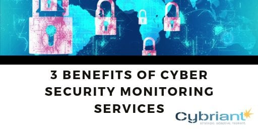 3 Benefits of Cyber Security Monitoring Services | Cybriant
