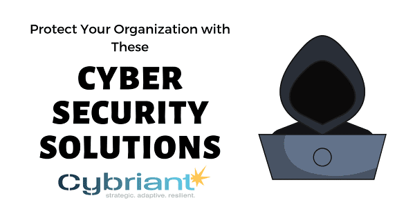 Cyber Security Solutions Every Organization Needs