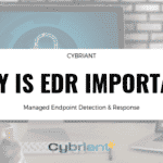 Why is EDR Important? Managed Endpoint Detection & Response