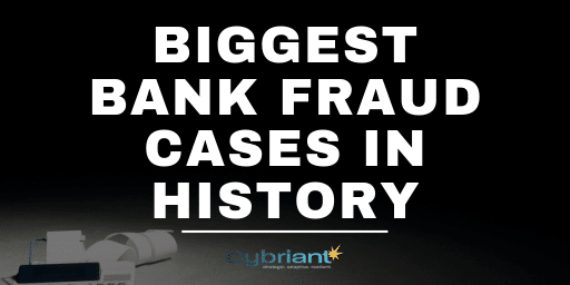 Biggest Bank Fraud Cases in History