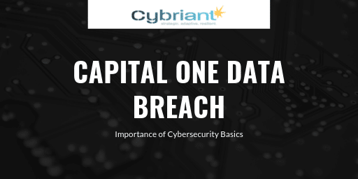 Capital One Data Breach: Importance of Cybersecurity Basics
