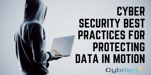 Cyber Security Best Practices for Protecting Data in Motion