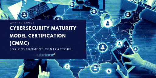 Cybersecurity Maturity Model Certification (CMMC) – What to Expect