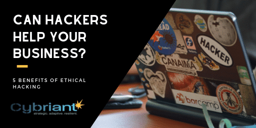 Can Hackers Help Your Business? 5 Ethical Hacking Benefits