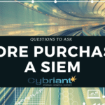 WAIT! Ask These Questions Before Purchasing a SIEM