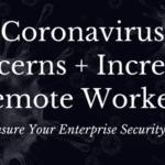 Coronavirus Concerns + Increased Remote Workers | Secure Your Enterprise Webinar