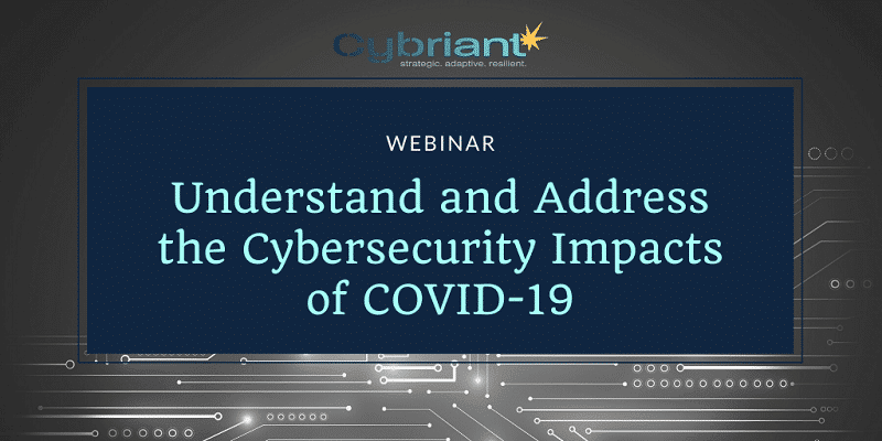 Webinar: Address the Cybersecurity Impacts of COVID-19 on Mar 27