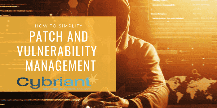 How To Simplify Patch and Vulnerability Management
