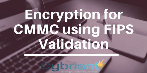 Sticky-Widget: Encryption for CMMC using FIPS Validation