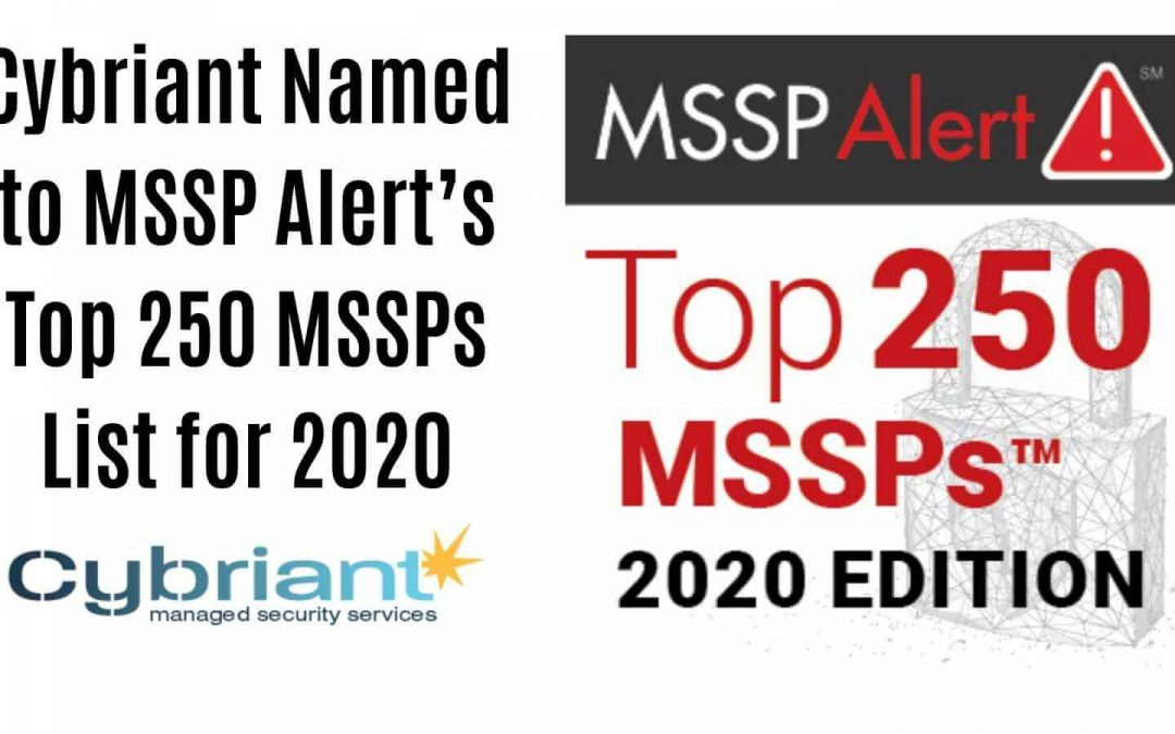 Cybriant Named to MSSP Alert's Top 250 MSSPs List for 2020