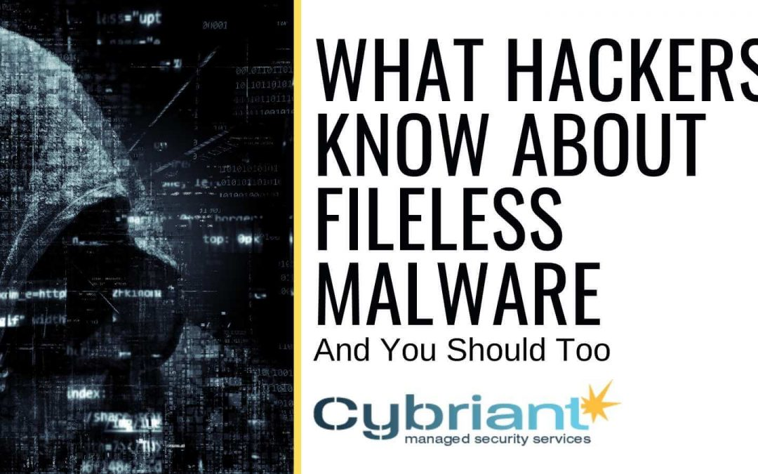 What Hackers Know About Fileless Malware (And You Should Too)