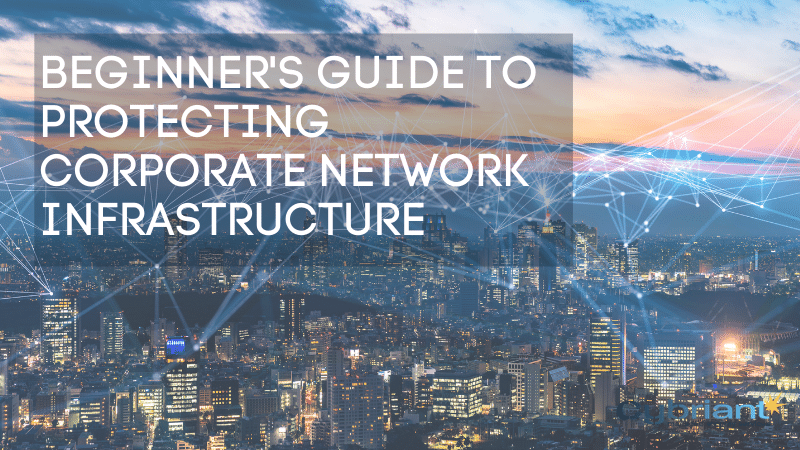 Beginner's Guide to Protecting Corporate Network Infrastructure