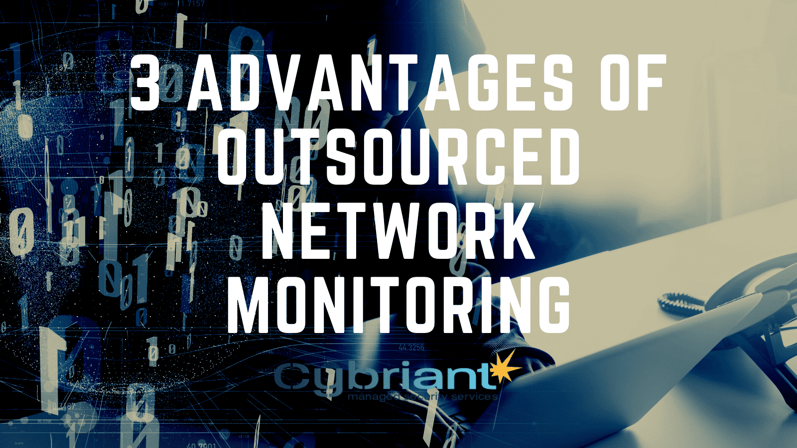 3 Advantages of Outsourced Network Monitoring